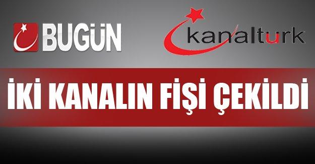Bugün TV ve Kanaltürk'e büyük darbe!