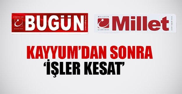 """Bugün ve Millet Gazetesi'nde """"işler kesat."""" Tirajlar dibe vurmuş durumda..."""
