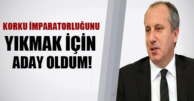 """CHP'lİ İnce'den flaş ifadeler: """"Bu korku düzeninden bıktım"""""""