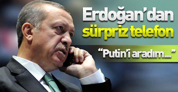 Cumhurbaşkanı Erdoğan'dan flaş açıklama! ''Putin'i telefonla aradım...''
