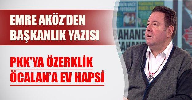 """Emre Aköz'dan """"başkanlık"""" yazısı: 'HDP'yi ikna etmek kolay'"""