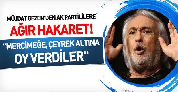 Gezen'den AK Parti'ye oy verenlere yeni hakaret!
