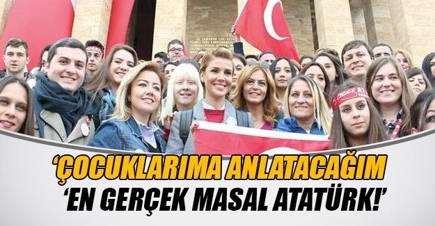 Gülben Ergen: Atatürk en gerçek masaldır