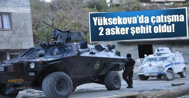 Hakkari Yüksekova'da çatışma! 2 asker şehir oldu, 15 terörist öldürüldü (Flaş son dakika gelişmesi)