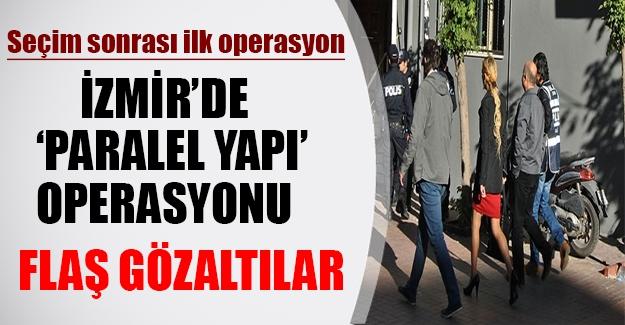 """Seçimden sonra ilk """"paralel yapı"""" operasyonu! İzmir'de 35 gözaltı..."""