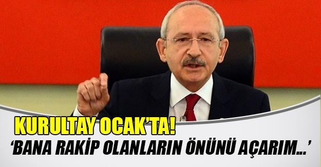 Kılıçdaroğlu: 'Bana rakip çıkanların önünü açarım'