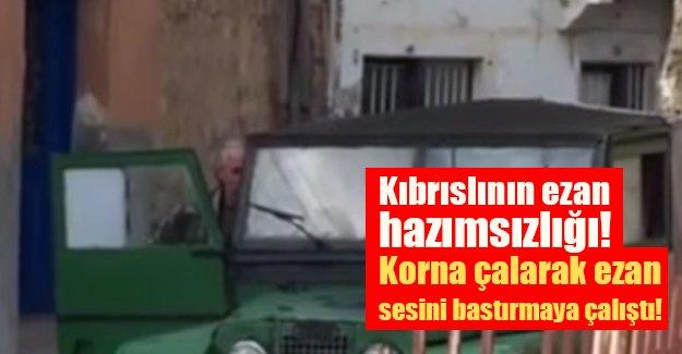 KKTC'de ezan hazımsızlığı! Arabasının kornasıyla ezan sesini bastırmaya çalıştı (Video izle)