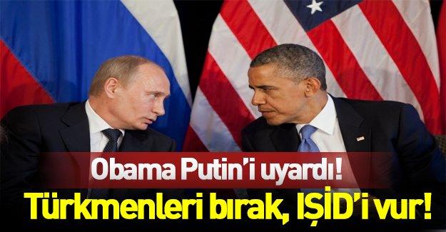 Obama Putin'i uyardı: Türkmeleri bırak, IŞİD'i vur