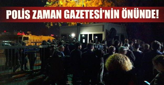 Polis Zaman Gazetesi'nin önünde!