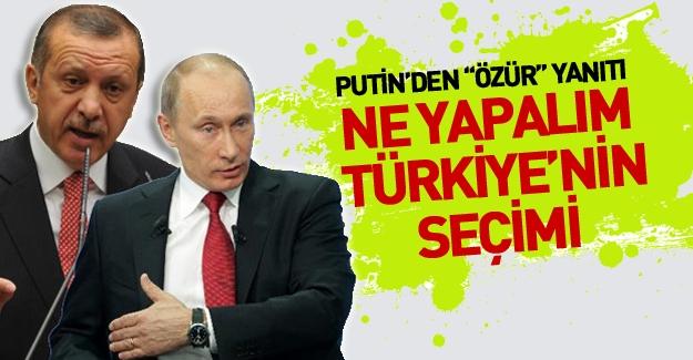 Putin: Ne yapalım Türkiye'nin seçimi