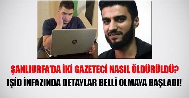 Şanlıurfa'daki gazeteciler IŞİD teröristleri tarafından nasıl infazl edildi? Ayrıntılar belli oluyor!