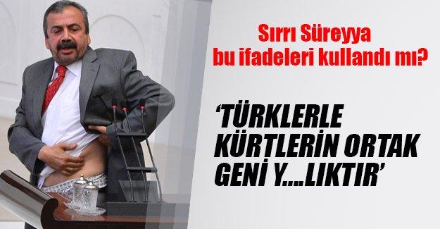Sırrı Süreyya Önder: Türkler ve Kürtler yavşaktır!