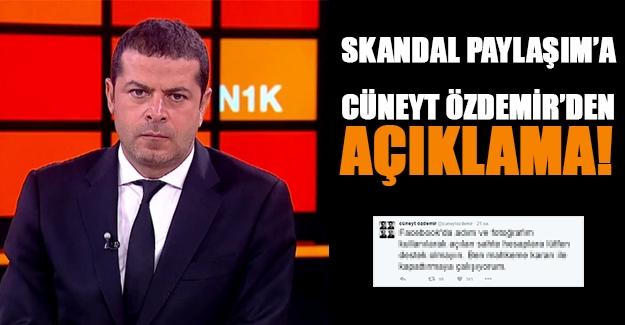 Skandal paylaşıma Özdemir'den açıklama!