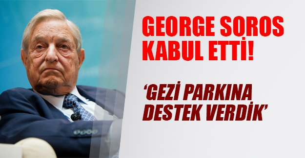 Soros kabul etti! Gezi Park olaylarında eylemcilere destek verdiğini açıkladı