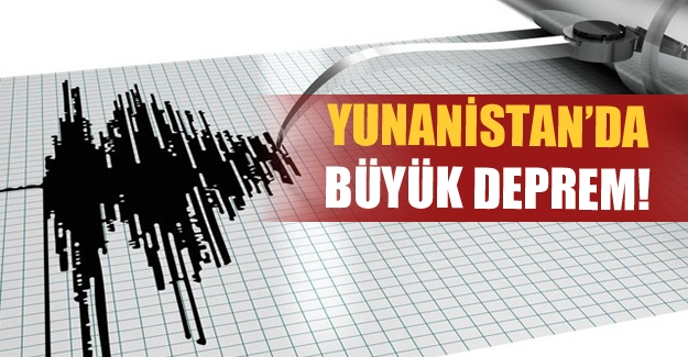 Yunanistan'da 6.7 şiddetinde deprem