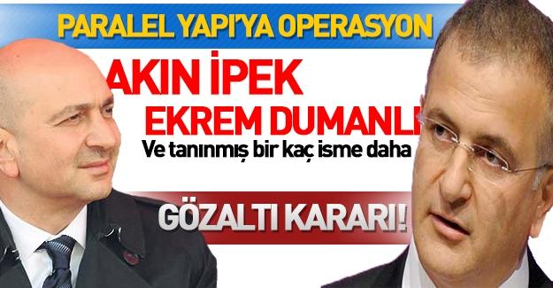 10 ilde 'Paralel yapı' operasyonu: Ekrem Dumanlı ve Akın İpek'e gözaltı kararı