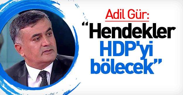 Adil Gür'den HDP'yle ilgili şok iddia!