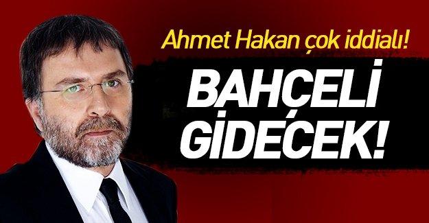 Ahmet Hakan'dan Bahçeli'yi kızdıracak büyük iddia!