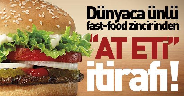 Dünyaca ünlü fast-food zincirinden ''at eti'' itirafı!