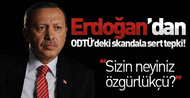 Erdoğan'dan ODTÜ'deki skandala sert tepki! ''Sizin neyiniz özgürlükçü?''
