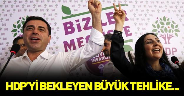 HDP'yi Bekleyen Büyük Tehlike!