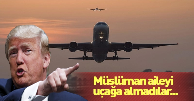 Müslümanlara şok uygulama! Uçağa alınmadılar!