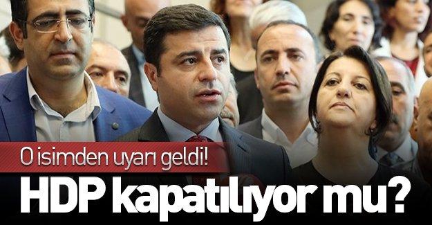 O isimden uyarı geldi! HDP kapatılıyor mu?