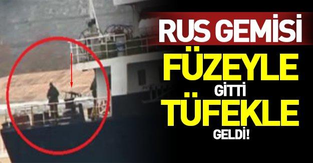 Rus Gemisi Boğazdan bu kez de tüfekle geçti! Provokasyon devam ediyor...