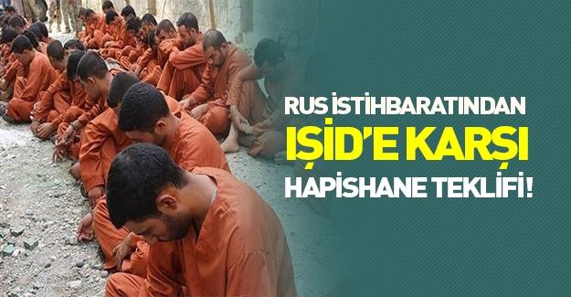 Rus istihbaratından IŞİD'e karşı 'özel hapishane' teklifi