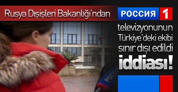 Rusya Dışişleri Bakanlığı'ndan çirkin iddia! O iddiaya göre Rus televizyonunun Türkiye'deki ekibi sınır dışı edildi!