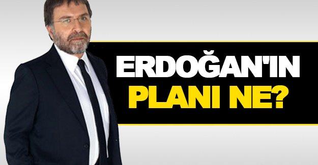 Ahmet Hakan, ''Erdoğan'ın planını'' yazdı
