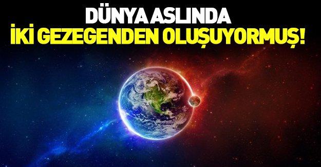 Dünya aslında iki gezegenden oluşuyormuş