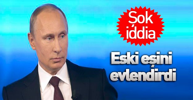 Putin eski eşini evlendirdi mi? Rus basınında şok iddia!