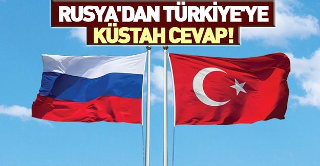 Rusya'dan Türkiye'ye küstah cevap!