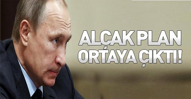 Rusya'nın sinsi planı ifşa oldu!