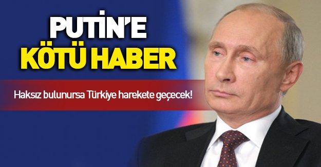 Türkiye'ye iyi Putin'e kötü haber