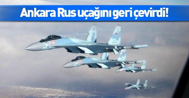 Ankara Rus uçağını geri gönderdi!