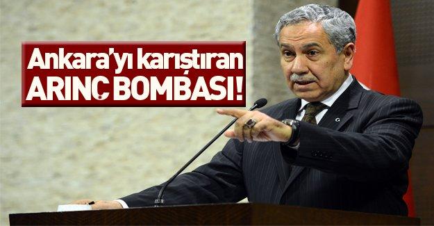 Ankara'yı karıştıran Arınç bombası!