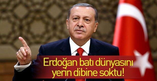 Cumhurbaşkanı Erdoğan Batı'ya çok sert sözlerle yüklendi