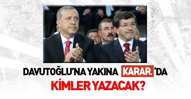 Davutoğlu'na Yakın Karar Gazetesi'nde kimler yazacak?