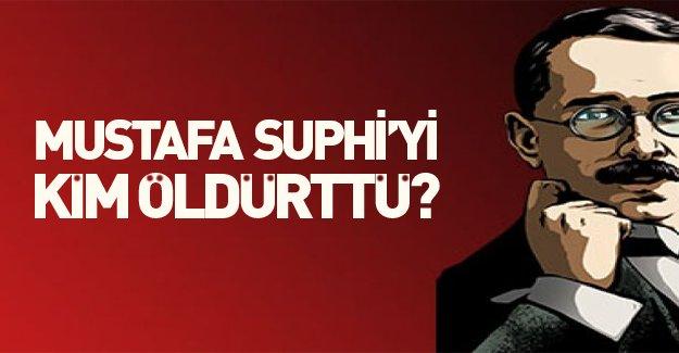 Mustafa Suphi'yi kim öldürttü? Murat Bardakçı'nın flaş yazısı...