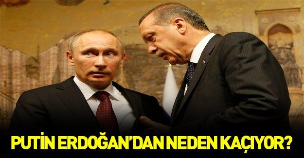Putin Erdoğan'dan neden kaçıyor?