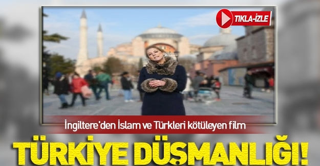 İngiltere'den Türkleri ve Müslümanları kötüleyen propaganda filmi!