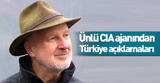 Ünlü CIA ajanından Türkiye açıklaması!
