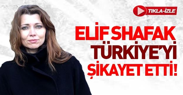 Elif Şafak yine Türkiye'yi şikayet etti