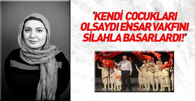 Nihal Bengisu Karaca flaş Ensar Vakfı yazısı!