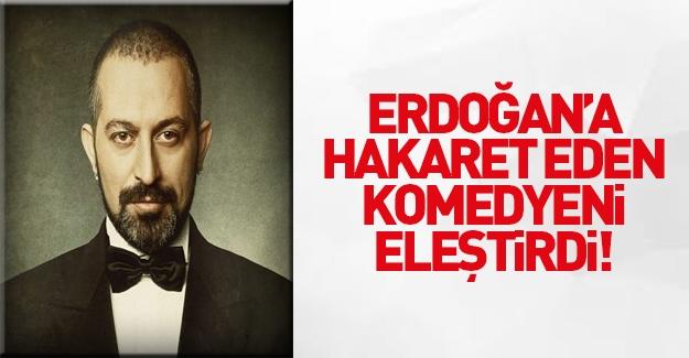 Cem Yılmaz Erdoğan'a hakaret eden komedyeni eleştirdi