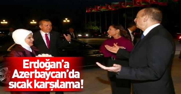 Erdoğan'a Azerbaycan'da sıcak karşılama!
