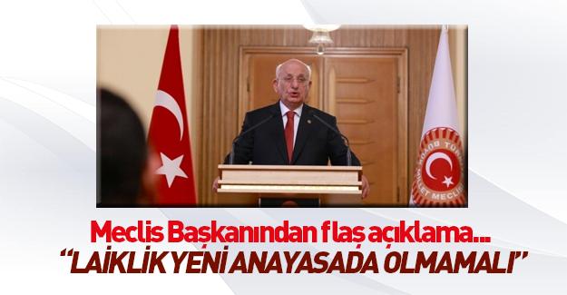 Meclis Başkanı: Laiklik yeni anayasada olmamalıdır