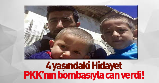 PKK'nın bombası 4 yaşındaki çocuğu öldürdü